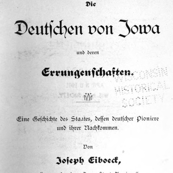 Title page of Joseph Eiboeck, The Germans of Iowa and Their Achievements (Die Deutschen von Iowa und deren Errungenschaften, 1900)